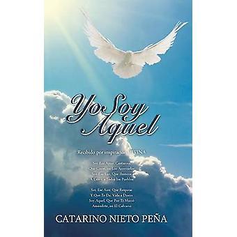 Yo Soy Aquel by Pena & Catarino Nieto