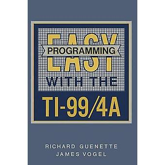 Easy Programming with the Ti994a by Guenette & Richard