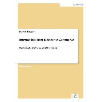 Internetbasierter Electronic Commerce by Houzer & Martin