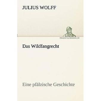 Das Wildfangrecht av Wolff & Julius