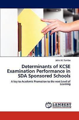 Determinants of KCSE Examination Perforhommece in SDA Sponsort Schools by Yambo & John M.