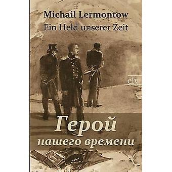 Ein Held Unserer ZeitGeroj Naschego Vremeni by Lermontow & Michail