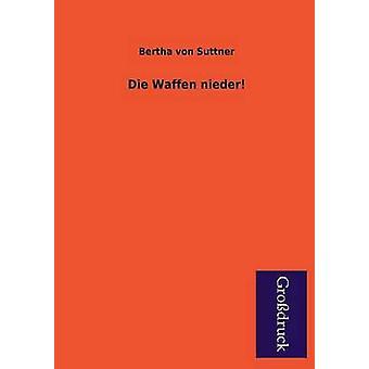 Die Waffen Nieder by Suttner & Bertha Von