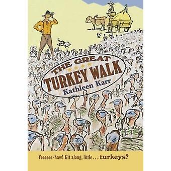 The Great Turkey Walk by Kathleen Karr - 9780374427986 Book