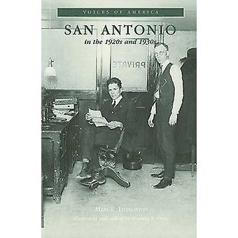 San Antonio in the 1920s and 1930s by Mary E Livingston - Frances R P
