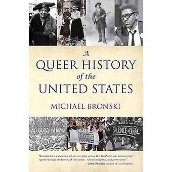 A Queer History of the United States by Michael Bronski - 97808070446