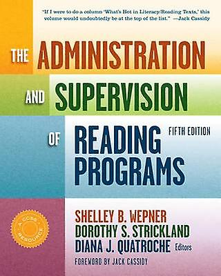 The Administration and Supervision of Reading Programs (5th edition)