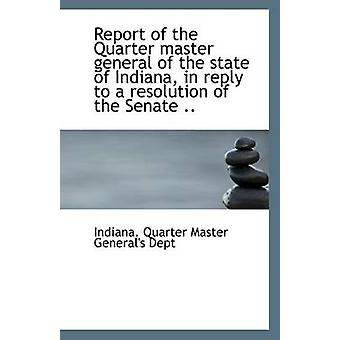 Report of the Quarter Master General of the State of Indiana - in Rep