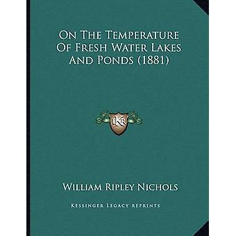 On the Temperature of Fresh Water Lakes and Ponds (1881) by William R