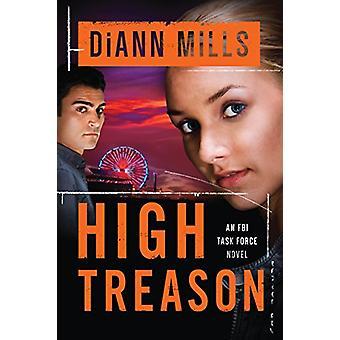 High Treason by DiAnn Mills - 9781496410993 Book