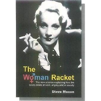 The Woman Racket - The New Science Explaining How the Sexes Relate at