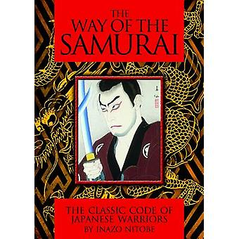 The Way of the Samurai by Inazo Nitobe - 9781848377226 Book