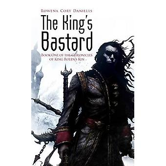 The King's Bastard by Rowena Corey Daniells - 9781907519000 Book