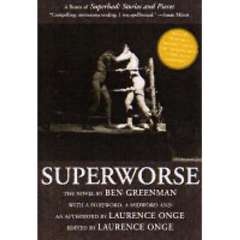Superworse - A Remix of Superbad - Stories and Pieces by Ben Greenman -