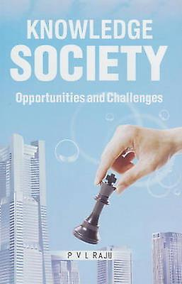 Knowledge Society - Opportunities and Challenges by P. V. L. Raju - 97