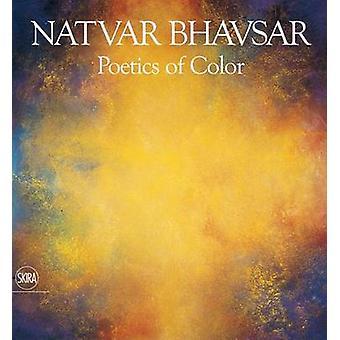 Natvar Bhavsar - Poetics of Color by Marius Kwint - Irving Sandler - 9