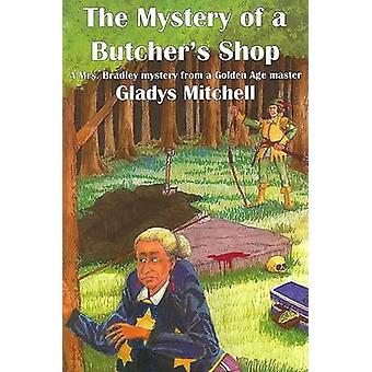 The Mystery of a Butcher's Shop by Gladys Mitchell - 9781601870001 Bo