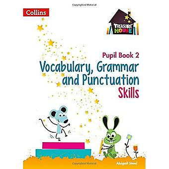 Vocabulary, Grammar and Punctuation Skills Pupil Book 2 (Treasure House) (Treasure House)