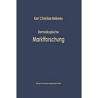 Demoskopische Marktforschung by Behrens & Karl Christian