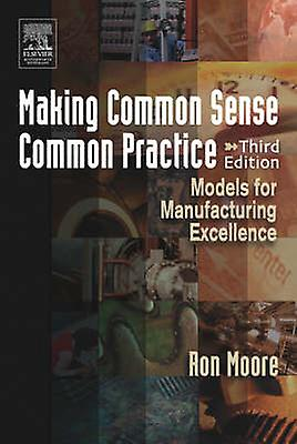 Making Common Sense Common Practice by Ron Moore