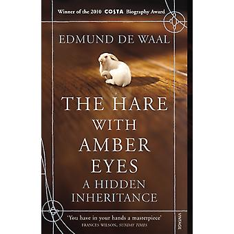 The Hare With Amber Eyes: A Hidden Inheritance (Paperback) by De Waal Edmund