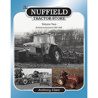 The Nuffield Tractor Story: Nuffield & Leyland 1963-1982 v. 2 (Hardcover) by Clare Dr. Anthony