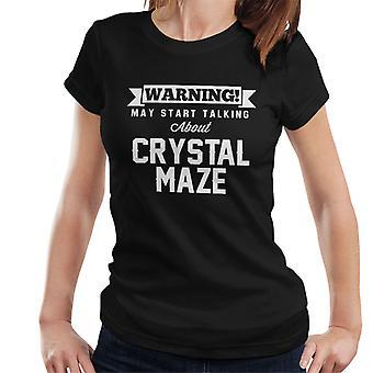 Advarsel kan begynne å snakke om krystall labyrint kvinner t-skjorte