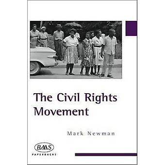The Civil Rights Movement by Mark Newman - 9780748615933 Book