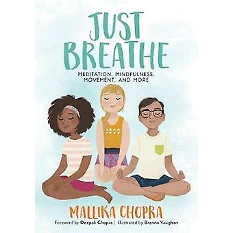 Just Breathe - Meditation - Mindfulness - Movement - and More by Just
