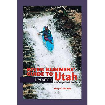 River Runners' Guide to Utah and Adjacent Areas by Gary C Nichols - 9