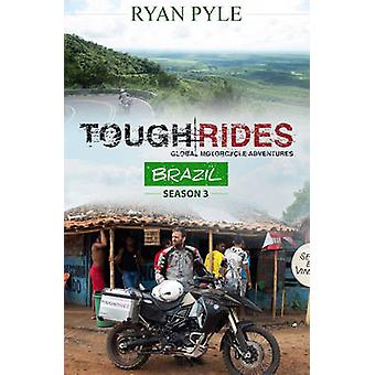 Zware ritten--Brazilië - In naar de diepten van de Amazone door Ryan Pyle-