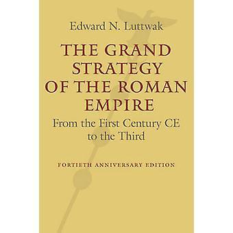 A grande estratégia do Império Romano - desde o primeiro século D.C., para