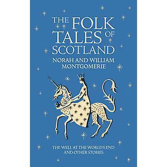The Folk Tales of Scotland - The Well at the World's End and Other Sto