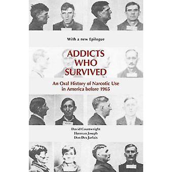 Toxicomanes qui ont survécu - une histoire orale d'utilisation narcotique en Amérique Befo