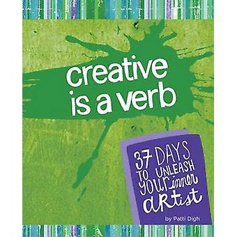 Criativo é um verbo - se você é Alive - és criativo por Patti Digh -