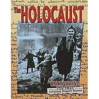 The Holocaust (Uncovering the Past)