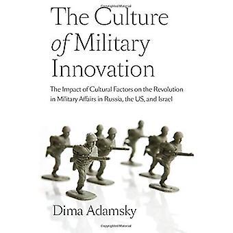 Het de cultuur van militaire innovatie: de invloed van culturele factoren op de revolutie in militaire zaken in Rusland, de VS en Israël.