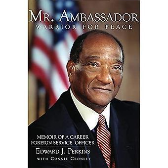 Signor Ambasciatore: guerriero per la pace