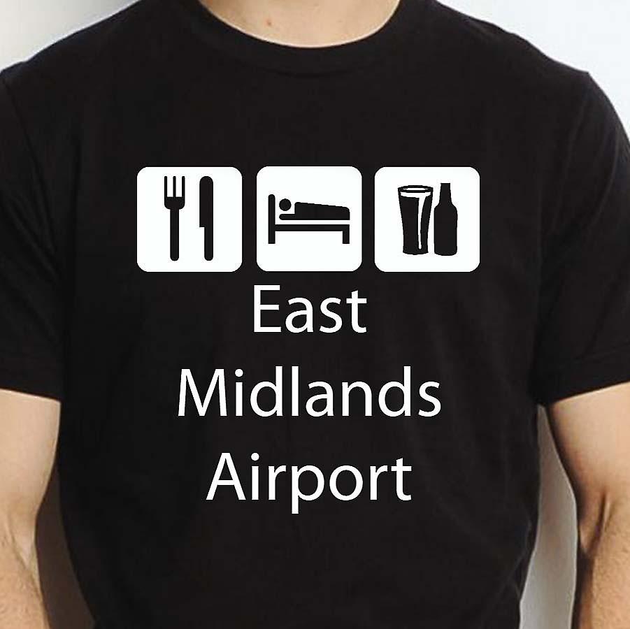 Eat Sleep Drink Eastmidlandsairport Black Hand Printed T shirt Eastmidlandsairport Town