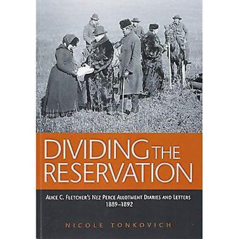Dividing the Reservation: Alice C. Fletcher's Nez Perce Allotment Diaries and Letters, 1889 - 1892