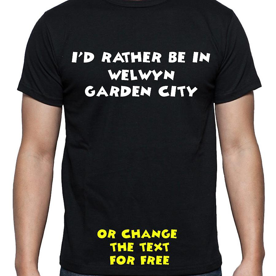 I'd Rather Be In Welwyn garden city Black Hand Printed T shirt