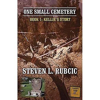 En liten kyrkogård: Bok 1: Kellie's Story