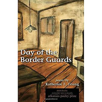 Day of the Border Guards: Poems by Katherine E. Young