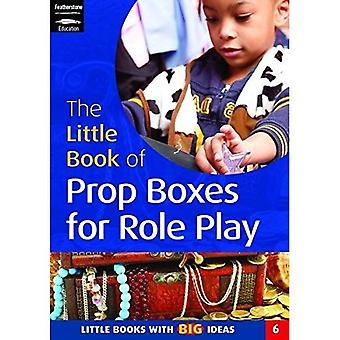 The Little Book of Prop Boxes for Role Play: Little Books with Big Ideas (Little Books)