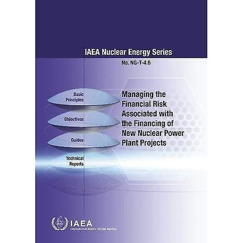 Managing the Financial Risk Associated with the Financing of New Nuclear Power Plant Projects