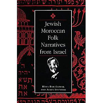 Jewish Moroccan Folk Narratives from Israel (Raphael Patai Series in Jewish Folklore and Anthropology)