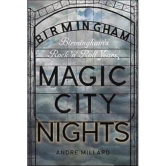 Magic City Nights: Birmingham's Rock 'n' Roll år (musik/intervju)