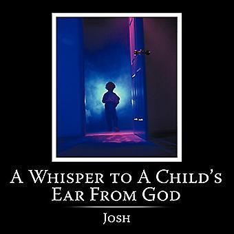 Ein Flüstern, Ohr des Kindes von Gott