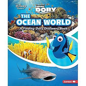 The Ocean World: A Finding� Dory Discovery Book (Disney Discovery Books)