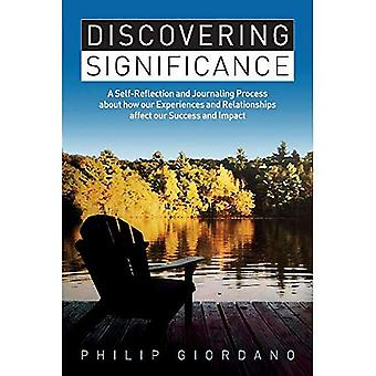 Discovering Significance: A Self-Reflection and Journaling Process about how our Experiences and Relationships affect our Success and Impact